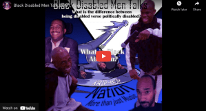 Snapshot of Black Disabled Men Talk Episode 6 Black Ableism on YouTube