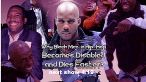 Snapshot of Episode 10 Why Do Black Men in Hip Hop Become Disabled And Die Faster on Patreon